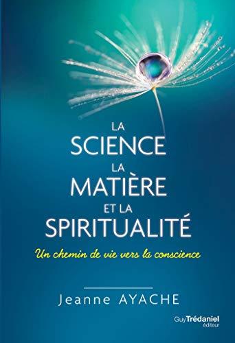 Amazon Com La Science La Matiere Et La Spiritualite Un