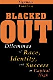 img - for Blacked Out: Dilemmas of Race, Identity, and Success at Capital High by Signithia Fordham (1996-05-01) book / textbook / text book
