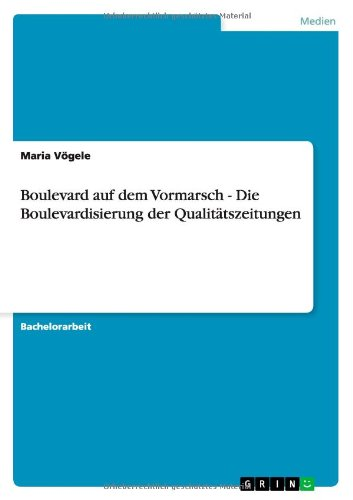 Boulevard auf dem Vormarsch - Die Boulevardisierung der Qualitätszeitungen (German Edition)