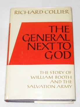 The General Next To God The Story of William Booth and the Salvation Army