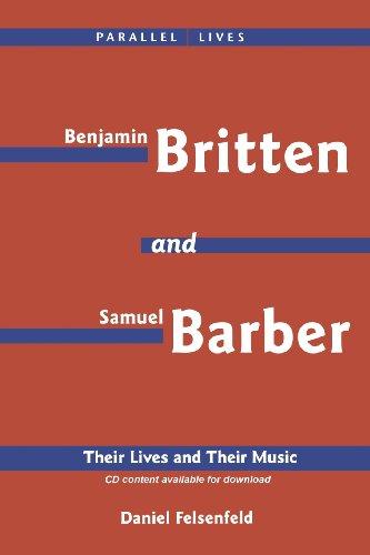 Benjamin Britten & Samuel Barber: Their Lives and Their Music (Amadeus)