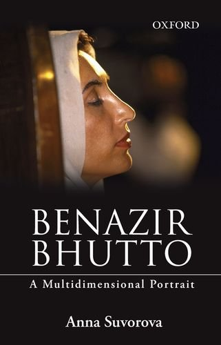 Benazir Bhutto: A Multidimensional Portrait