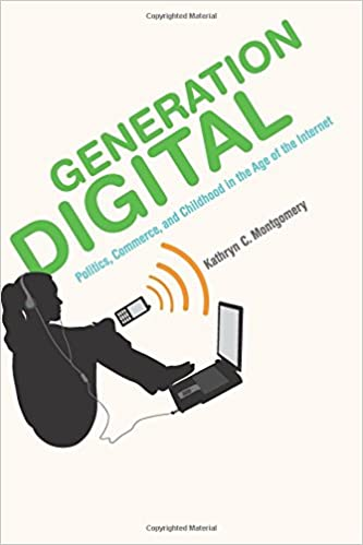 Generation Digital: Politics, Commerce, and Childhood in the Age of