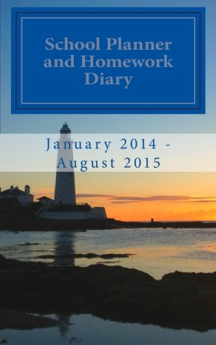 School Planner and Homework Diary: January 2014 - August 2015