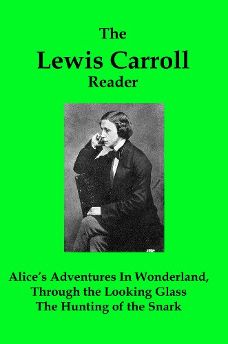 The Lewis Carroll Reader: Alice's Adventures in Wonderland, Through the Looking Glass, The Hunting of the Snark]()