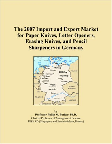 The 2007 Import and Export Market for Paper Knives, Letter Openers, Erasing Knives, and Pencil Sharpeners in Germany