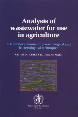 Analysis of Wastewater for Use in Agriculture: A Laboratory Manual of Parasitological and Bacteriological Techniques