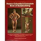 Franco Columbu's Complete Book of Bodybuilding, Franco Columbu, 0809259834