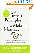 #4: The Seven Principles for Making Marriage Work: A Practical Guide from the Country's Foremost Relationship Expert