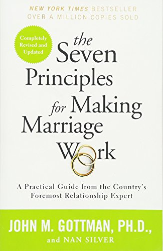 The Seven Principles for Making Marriage Work: A Practical Guide from the Country's Foremost Relationship Expert (Paperback)