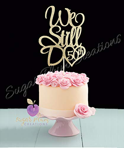 We Still Do 50th Anniversary Cake Topper