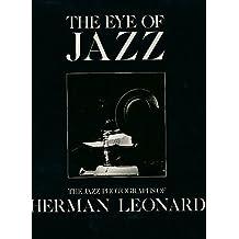 The Eye of Jazz: Jazz Photographs of Herman Leonard by Herman Leonard (1989-05-04)