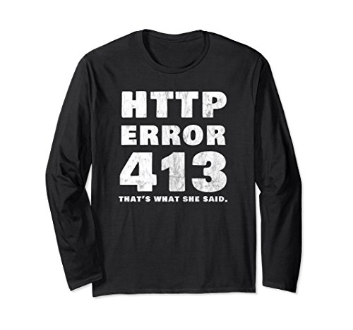 Error 413 Funny Halloween Longsleeved Tee for CSS -