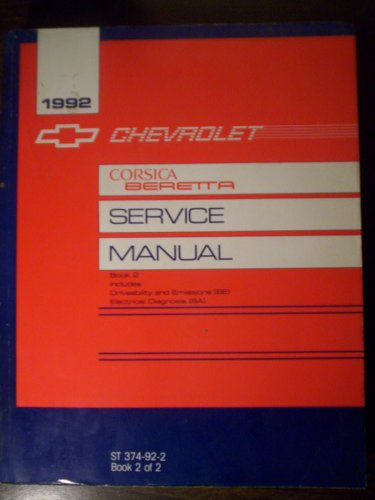 1992 Chevrolet Service Manual - Corsica Beretta Shop Manual Book 2 - Driveability, Emissions and Electrical Diagnosis Repair - ST 374-92-2