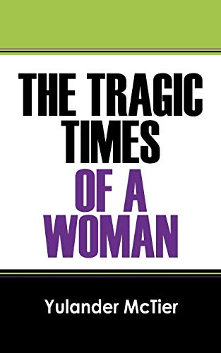 Book: The Tragic Times of a Woman by Yulander McTier