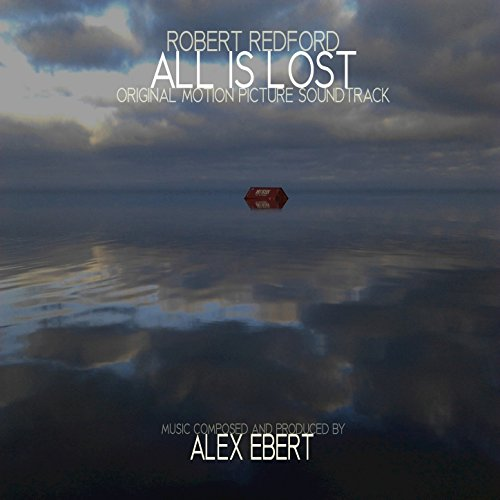 All Is Lost (2013) Movie Soundtrack