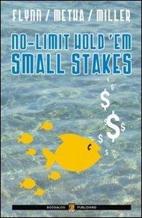 No limit hold'em small stakes. Ediz. italiana (Ed Miller Small Stakes No Limit Hold Em)
