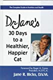 Dr. Jane's 30 Days to a Healthier, Happier Cat, Jane R. Bicks, 0399523170
