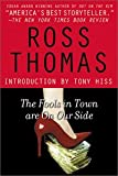 The Fools in Town Are on Our Side, Ross Thomas, 0445405600