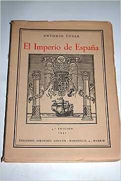 El Imperio De España: Amazon.es: Antonio Tovar: Libros