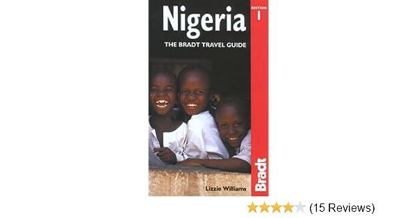 Nigeria: The Bradt Travel Guide (Bradt Guides): Lizzie