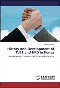History and Development of TVET and HRD in Kenya: As It
