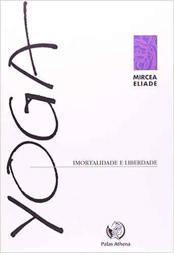 Yoga, Imortalidade e Liberdade (Em Portuguese do Brasil ...