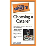 Pocket Idiot's Guide to Choosing a Caterer