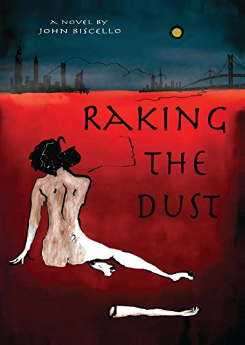 Raking the Dust by [Biscello, John]