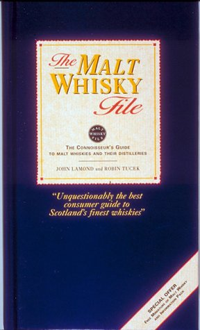 The Malt Whisky File: A Connoisseur's Guide to Malt Whiskies and Distilleries by John Lamond