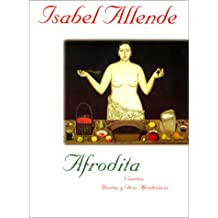 Afrodita: Cuentos, Recetas y Otros Afrodisiacos
