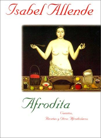 Afrodita: cuentos, recetas y otros afrodisíacos by Harper
