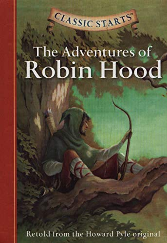 The Adventures of Robin Hood (Classic Starts) Hardcover – Abridged, March 1, 2005