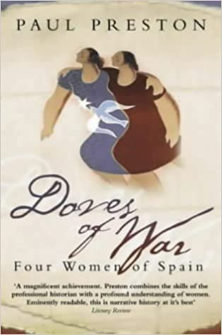 Doves of War: Four Women of the Spanish Civil War: Amazon co