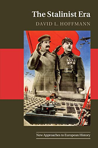 The Stalinist Era (New Approaches to European History)