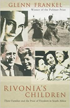 Rivonia's Children: Three Families and the Price of Freedom in South Africa