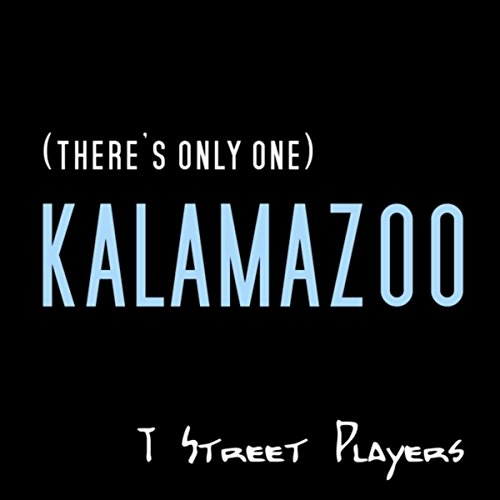 (There's Only One) Kalamazoo (Kalamazoo 1)