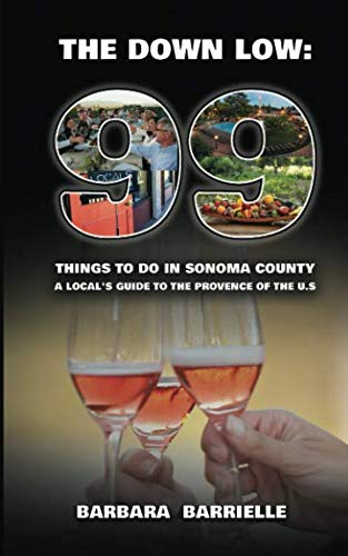 99 Things to do in Sonoma County: The Down Low: A Local