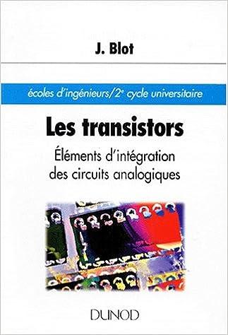 E-Boks téléchargement gratuit LES TRANSISTORS. Eléments d'intégration des circuits analogiques 2100026399 PDF RTF by Joseph Blot
