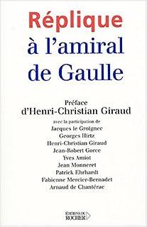 Réplique à l'amiral de Gaulle, Giraud, Henri-Christian