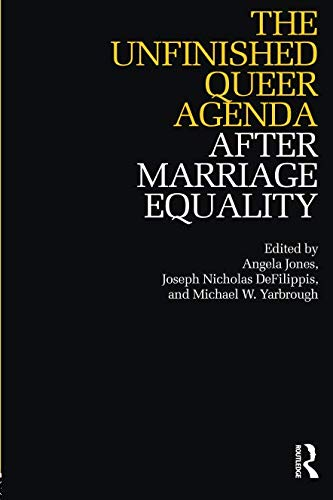 The Unfinished Queer Agenda After Marriage Equality