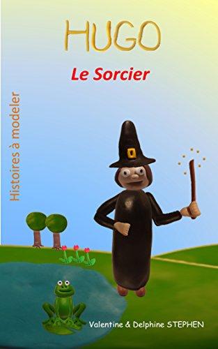 Hugo le Sorcier (Histoires à modeler) (French Edition)]()