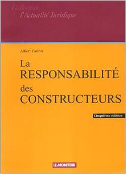 La Responsabilité des constructeurs, 5e édition, by Albert Caston