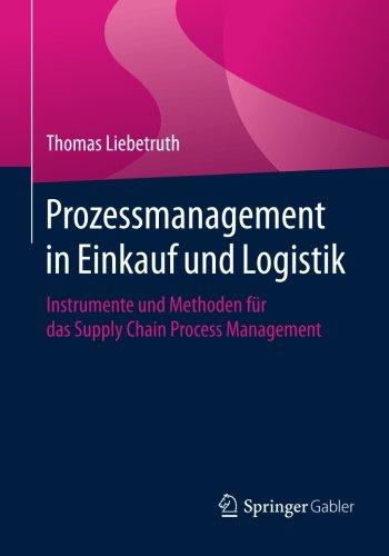 Prozessmanagement in Einkauf und Logistik: Instrumente und Methoden für das Supply Chain Process Management Taschenbuch – 10. Juni 2016 Thomas Liebetruth Springer Gabler 3658097582 Business / Management