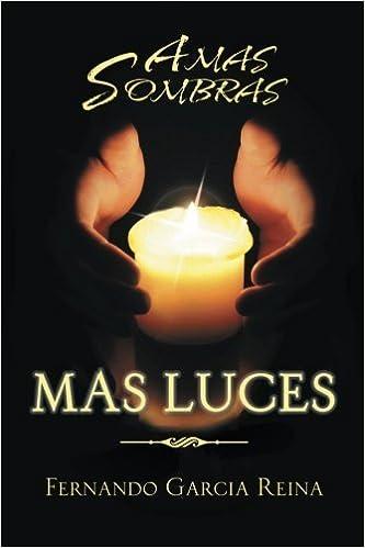 A Mas Sombras Mas Luces by Fernando Garcia Reina (2014-05-16): Amazon.com: Books