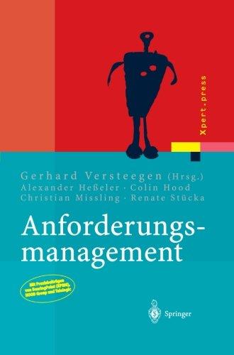 Anforderungsmanagement: Formale Prozesse, Praxiserfahrungen, Einführungsstrategien und Toolauswahl (Xpert.press) (German Edition) by Springer