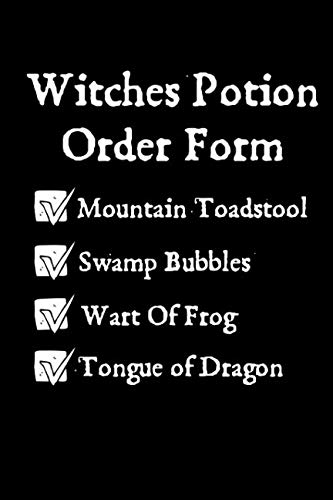 Witches Potion Order Form: A Blank Lined Journal For All Your Medical Ingredients.