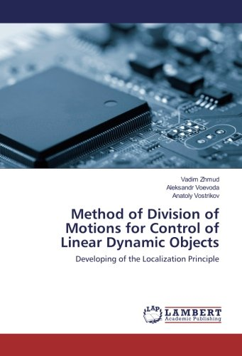 Method of Division of Motions for Control of Linear Dynamic Objects: Developing of the Localization Principle (Russian Edition) by LAP LAMBERT Academic Publishing