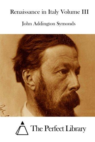 Renaissance in Italy Volume III PDF