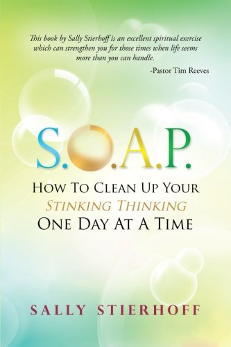 S.O.A.P. How to Clean Up Your Stinking Thinking One Day at a Time ebook